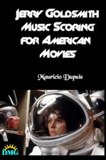 Jerry Goldsmith - Music Scoring for American Movies - cover