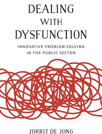 Dealing with Dysfunction - Innovative Problem Solving in the Public Sector - cover