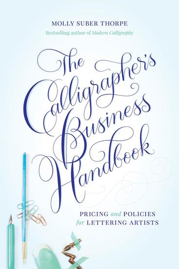 The Calligrapher's Business Handbook - Pricing & Policies for Lettering Artists - cover