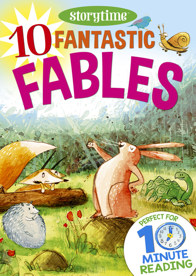 10 Fantastic Fables for 4-8 Year Olds (Perfect for Bedtime & Independent Reading) (Series: Read together for 10 minutes a day) - cover