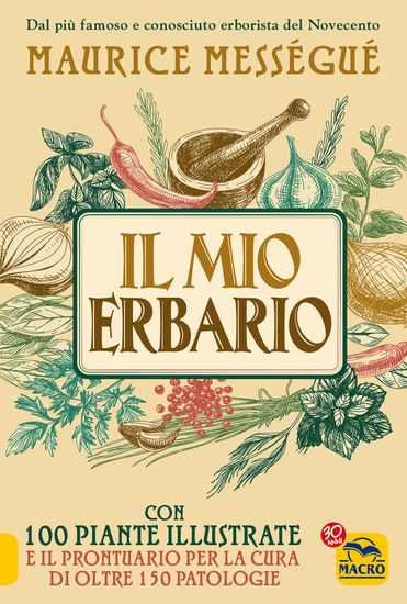 Il Mio Erbario - Con 100 piante illustrate e il prontuario per la cura di oltre 150 patologie - cover