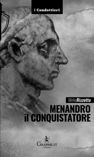 Menandro il Conquistatore - Il re greco che soggiogò l'India - cover