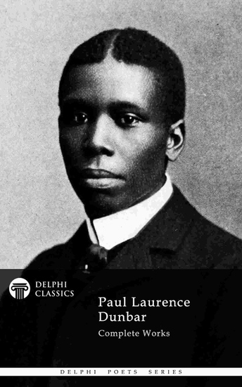 Delphi Complete Works of Paul Laurence Dunbar (Illustrated) - cover