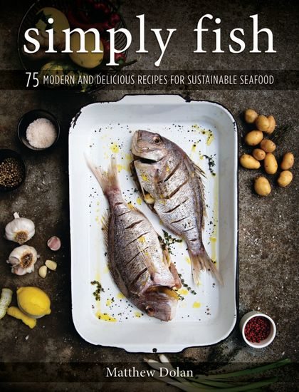 Simply Fish - 75 Modern and Delicious Recipes for Sustainable Seafood - cover