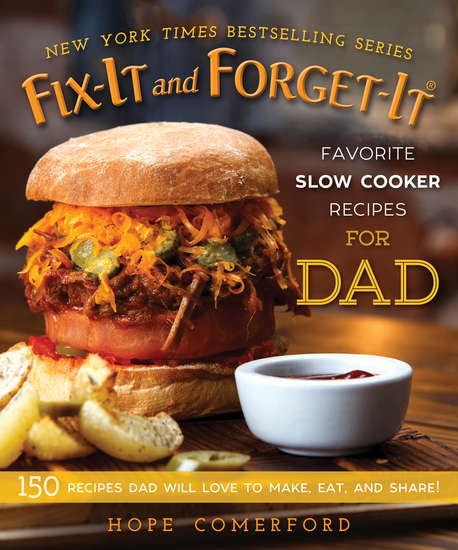 Fix-It and Forget-It Favorite Slow Cooker Recipes for Dad - 150 Recipes Dad Will Love to Make Eat and Share! - cover