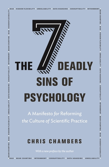 The Seven Deadly Sins of Psychology - A Manifesto for Reforming the Culture of Scientific Practice - cover