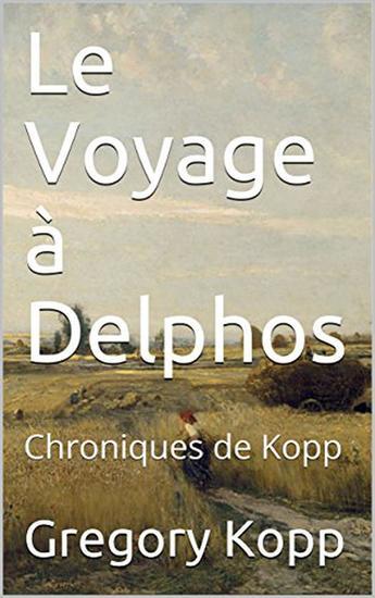 Le Voyage à Delphos - Chroniques de Kopp #3 - cover