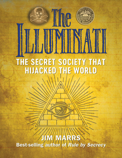 The Illuminati - The Secret Society That Hijacked the World - cover