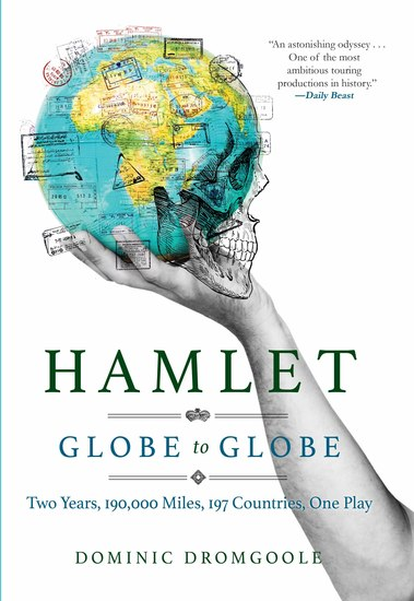 Hamlet Globe to Globe - Two Years 193000 Miles 197 Countries One Play - cover