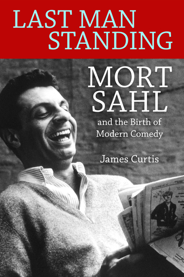 Last Man Standing - Mort Sahl and the Birth of Modern Comedy - cover