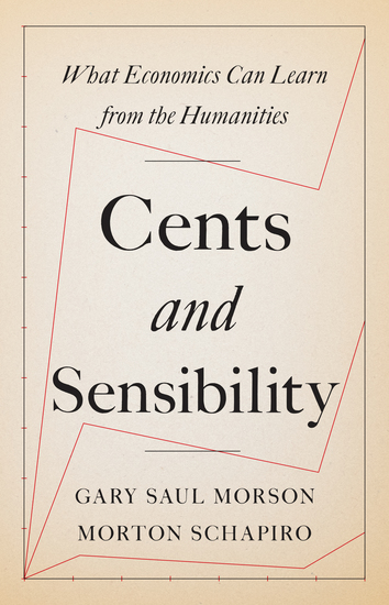 Cents and Sensibility - What Economics Can Learn from the Humanities - cover