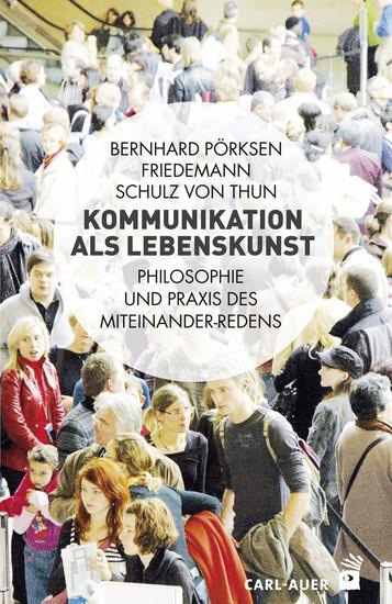 Kommunikation als Lebenskunst - Philosophie und Praxis des Miteinander-Redens - cover
