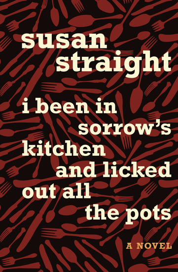 I Been in Sorrow's Kitchen and Licked Out All the Pots - A Novel - cover
