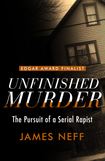 Unfinished Murder - The Pursuit of a Serial Rapist - cover