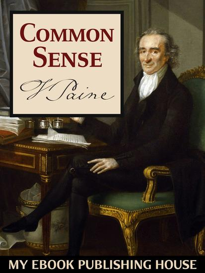 the life of thomas paine and his literary brilliance in common sense