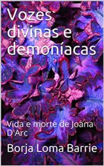 Vozes Divinas E Demoníacas Vida E Morte De Joana D'arc - cover
