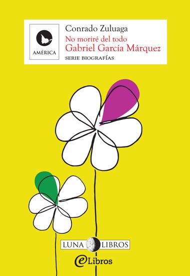Gabriel García Márquez No moriré del todo - cover