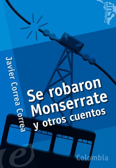 Se robaron Monserrate y otros cuentos - cover