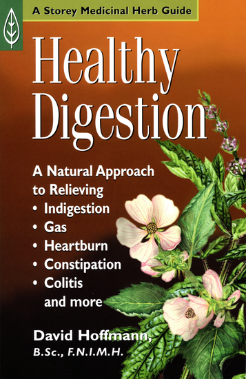 Healthy Digestion - A Natural Approach to Relieving Indigestion Gas Heartburn Constipation Colitis and More - cover