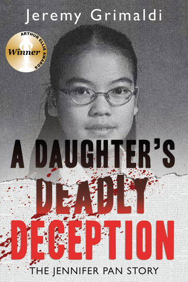 A Daughter's Deadly Deception - The Jennifer Pan Story - cover