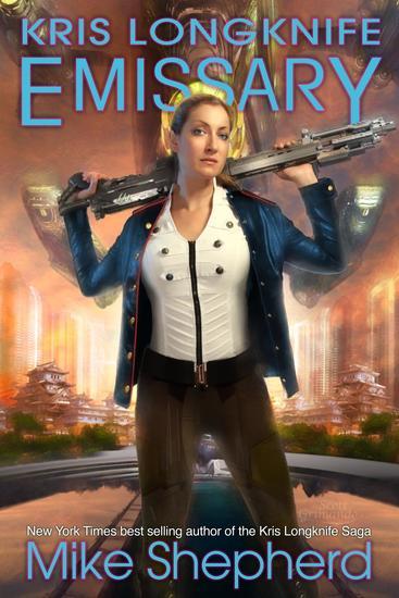 Kris Longknife - Emissary - Kris Longknife #15 - cover