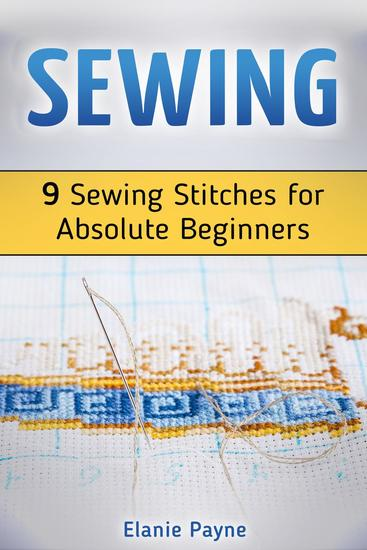 Sewing: 9 Sewing Stitches for Absolute Beginners - cover