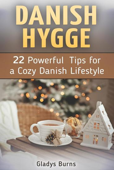 Danish Hygge: 22 Powerful Tips for a Cozy Danish Lifestyle - cover