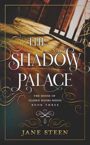 The Shadow Palace - The House of Closed Doors #3 - cover