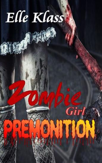 Premonition - Zombie Girl #1 - cover