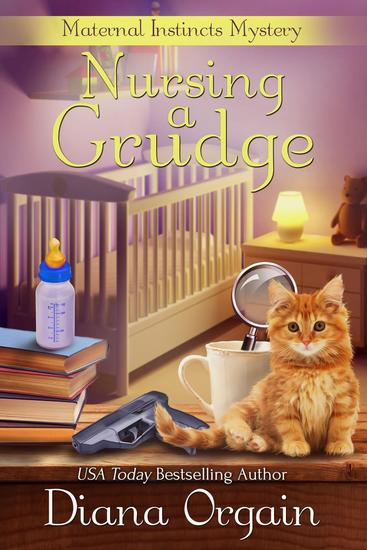 Nursing a Grudge - Maternal Instincts Mystery #4 - cover