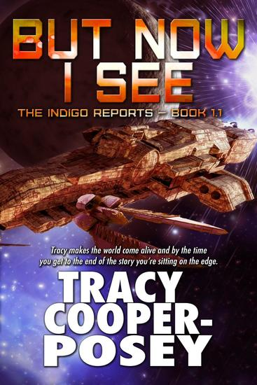 But Now I See - The Indigo Reports #11 - cover
