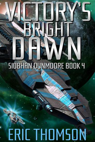 Victory's Bright Dawn - Siobhan Dunmoore #4 - cover