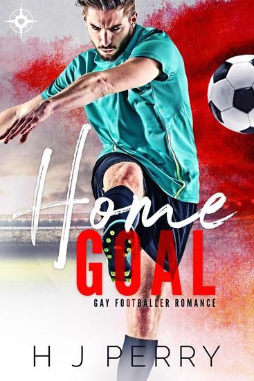 Home Goal - Gay Footballer Romance - cover