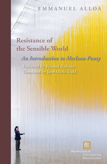 Resistance of the Sensible World - An Introduction to Merleau-Ponty - cover