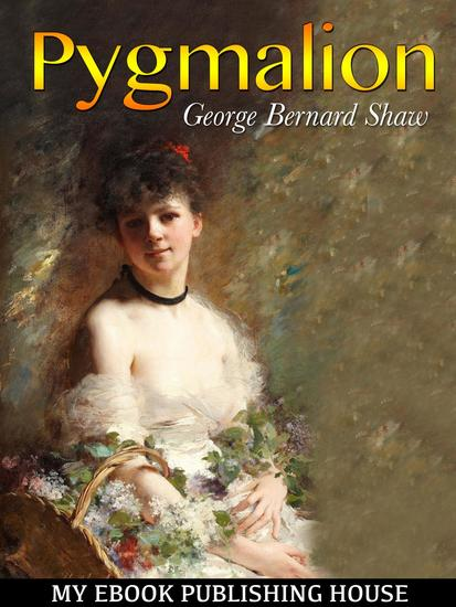 a character analysis of eliza from the play pygmalion by george bernard shaw