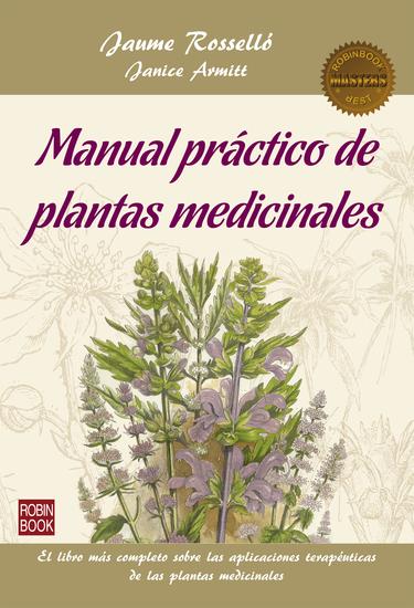 Manual práctico de plantas medicinales - El libro más completo sobre las aplicaciones terapéuticas de las plantas medicinales - cover