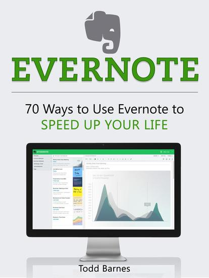 Evernote: 70 Ways to Use Evernote to Speed Up Your Life - cover