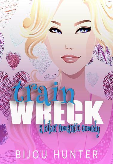 Train Wreck: A Romantic Comedy - Rawkfist MC #3 - cover