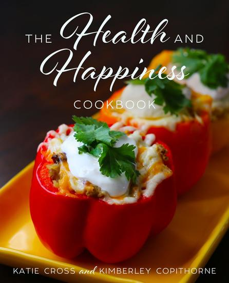 The Health and Happiness Cookbook - The Health and Happiness Society #6 - cover