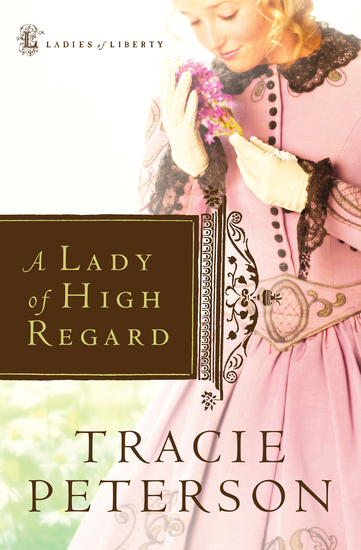A Lady of High Regard (Ladies of Liberty Book #1) - cover