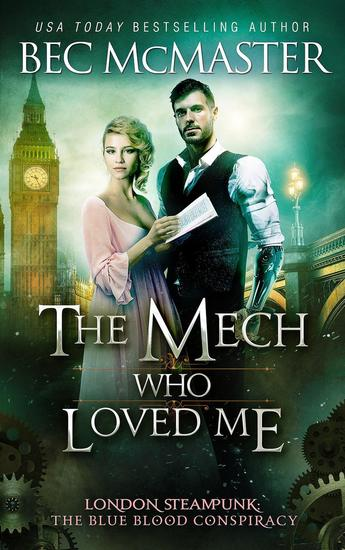 The Mech Who Loved Me - London Steampunk: The Blue Blood Conspiracy #2 - cover