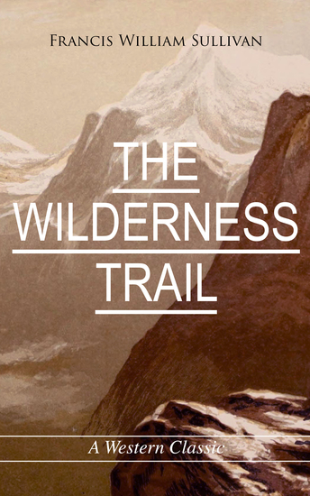THE WILDERNESS TRAIL (A Western Classic) - cover