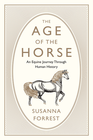 The Age of the Horse - An Equine Journey Through Human History - cover