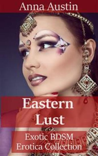 Eastern Lust - Exotic BDSM Erotica Collection - cover
