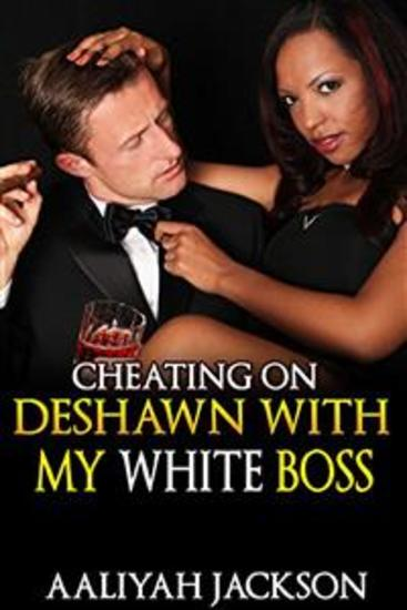 Cheating On DeShawn With My White Boss - cover