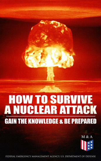 How to Survive a Nuclear Attack – Gain The Knowledge & Be Prepared - cover