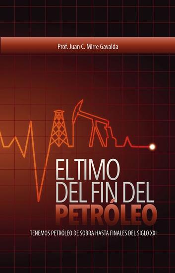 El timo del fin del petróleo - Tenemos petróleo de sobra hasta el final del siglo XXI - cover