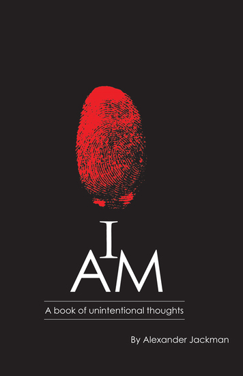 I AM~A Book of Unintentional Thoughts - A Book of Unintentional Thoughts - cover