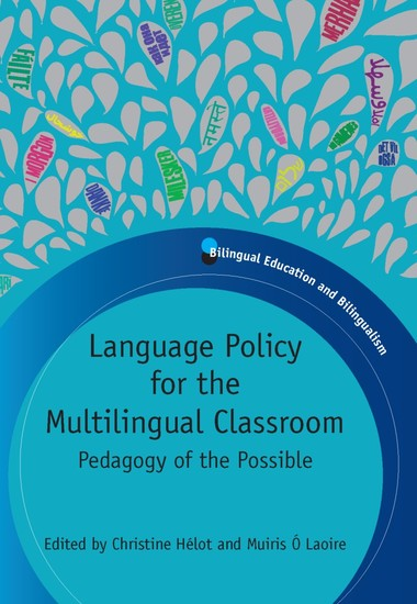 Language Policy for the Multilingual Classroom - Pedagogy of the Possible - cover
