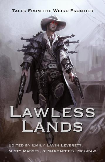 Lawless Lands: Tales from the Weird Frontier - cover